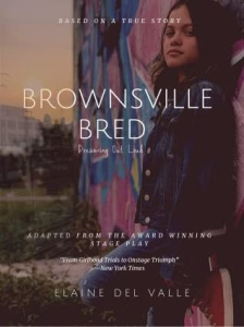 Brownsville Bred by Elaine Del Valle