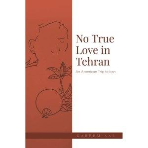 No True Love in Tehran by Kareem Aal